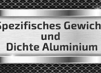 Spezifisches Gewicht Dichte Aluminium